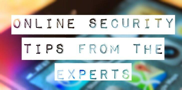 Online Security Secrets Straight From the Experts