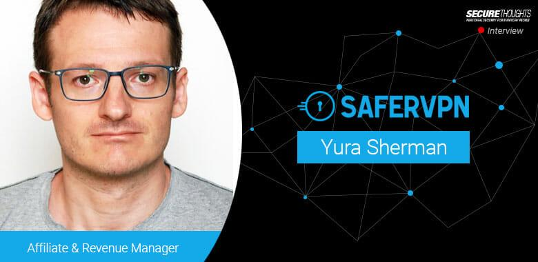 SaferVPN Interview - Yura Sherman