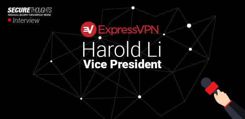 ExpressVPN Interview with Harold Li